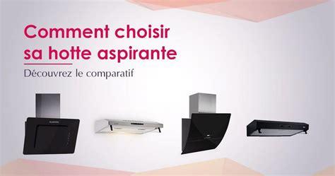 Hotte Aspirante Hotte Aspirante Avis Et Comparatif Pour Choisir Le Meilleur Mod 232 Le 2019