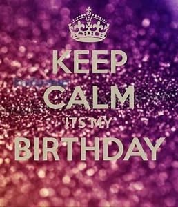 KEEP CALM ITS MY BIRTHDAY Poster | jessy | Keep Calm-o-Matic