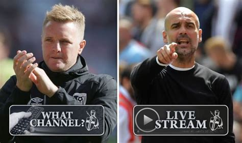Bournemouth vs Man City TV channel and live stream: How to ...