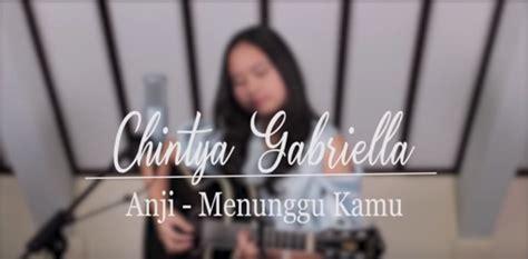 (3.11 Mb) Anji Menunggu Kamu (chintya Gabriella Cover) Mp3
