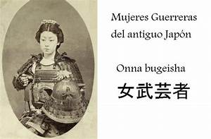 Nombres En Japonais : onna bugeisha las mujeres guerreras de jap n ~ Medecine-chirurgie-esthetiques.com Avis de Voitures
