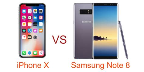 samsung iphone iphone x vs samsung note 8 comparison