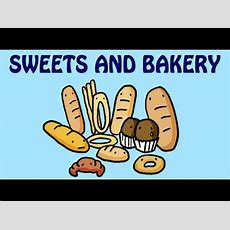 Learn The Names Of Desserts And Bakery Items  Sweets And Bakery Vocabulary For Kids Youtube