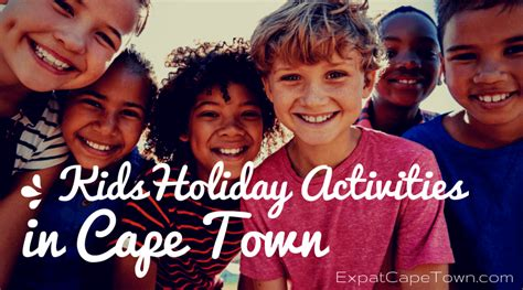 cape town kids activities march holidays  school