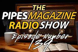 The Pipes Magazine Radio Show - Episode 139 The #1