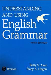 Understanding And Using English Grammar  5th Edition  2017