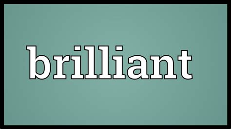Brilliant Meaning - YouTube