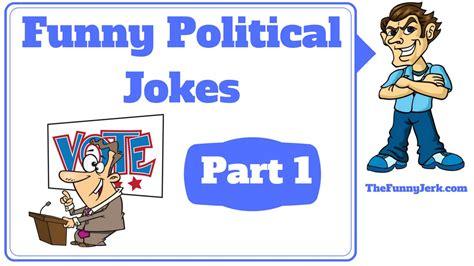 funny political jokes humor part   short political