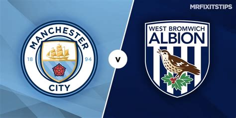 Man City vs West Brom Prediction and Betting Tips ...