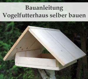Vogelhaus Zum Selber Bauen : vogelfutterhaus selber bauen bauanleitung ~ Michelbontemps.com Haus und Dekorationen