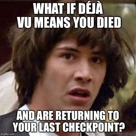 Deja Vu Memes - d 233 j 224 vu all over again imgflip