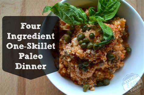 easy one skillet meals one skillet paleo dinner