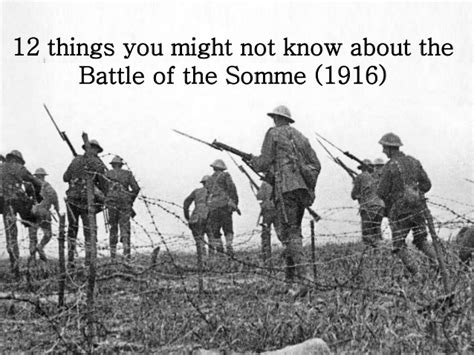 12 things you might not know about the battle of the somme