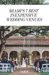 inexpensive wedding venues seven of miami 39 s most affordable and attractive wedding venues