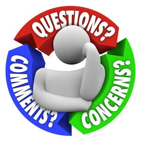 Questions, Comments & Concerns