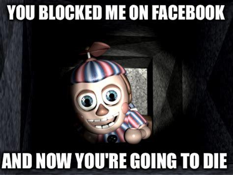 Balloon Boy Meme - who block balloon boy on facebook will be dead by fnaf2balloonboycute on deviantart