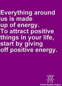 Give Off Positive Energy Quotes. QuotesGram