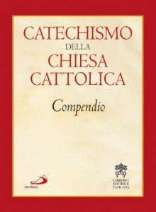 Catechismo Della Chiesa Cattolica Libreria Editrice Vaticana by Catechismo Della Chiesa Cattolica Compendio Libro