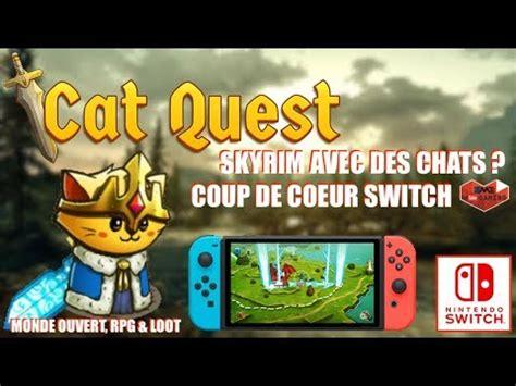 skyrim avec des chats sur nintendo switch monde ouvert rpg loot cat quest coup de coeur