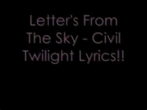 letters from the sky lyrics letters from the sky civil twilight lyrics