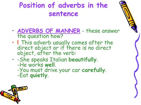 As you read the following adverb examples, you'll notice how these useful words modify other words and phrases by providing information about the place, time, manner, certainty, frequency, or other circumstances of activity denoted by the verbs or verb phrases in the sentences. PPT - Adverbs of manner (how?) Adverbs of place (where?) Adverbs of time (when?) PowerPoint ...