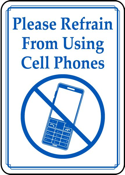 Refrain From Using Cell Phones Sign D5915 By