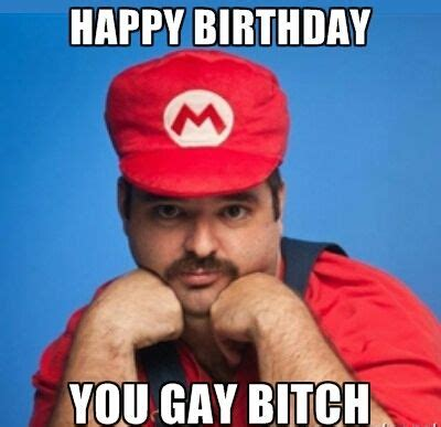 Birthday Bitch Meme - happy birthday you gay bitch offended humor meme memes pinterest meme humour and memes