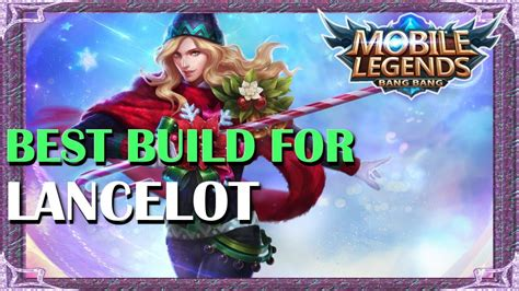 Mobile Legends Best Build In Any Situation For Lancelot