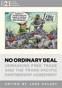 No Ordinary Deal: Unmasking the Trans-Pacific Partnership ...