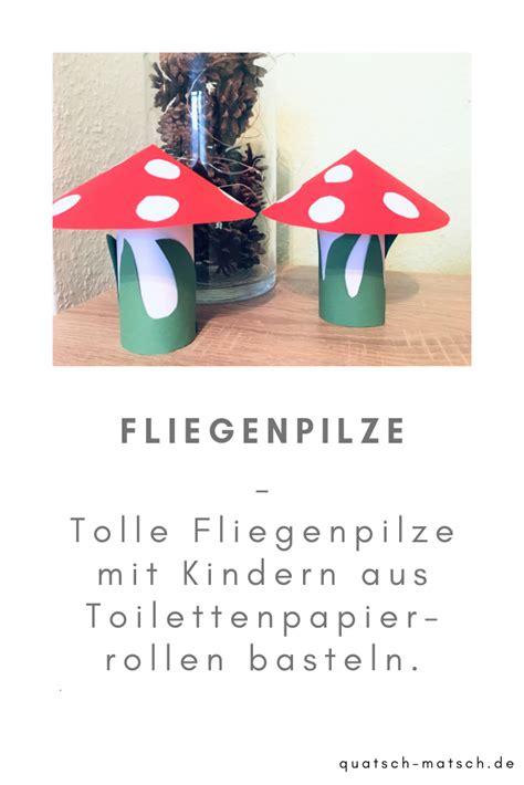 fliegenpilz aus toilettenpapierrollen basteln basteln im