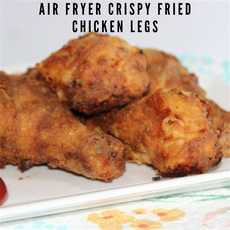 chicken legs fried crispy air fryer recipe nutrition recipes cook minutes prep