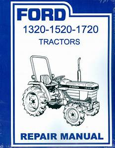 1320 1520 1720 Ford Diesel Tractor Shop Manual