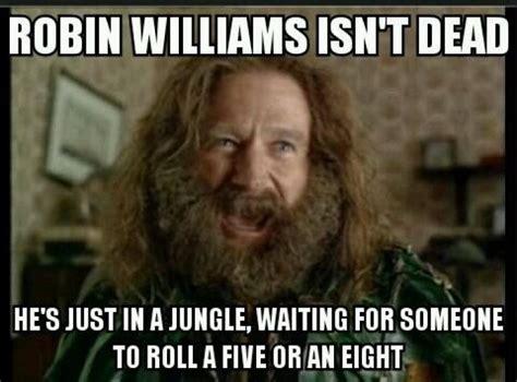 Robin Memes - robin williams isnt dead meme http www jokideo com laughter is the medicine for the heart
