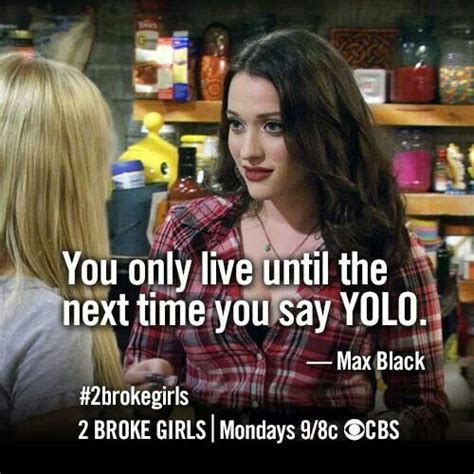 Two Broke Girls Memes - 2 broke girls max quote quotes pinterest funny memes and memes
