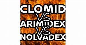 Difference Between Clomid  Nolva And Arimidex
