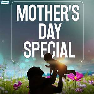 Mother's Day Special Songs Download: Mother's Day Special ...