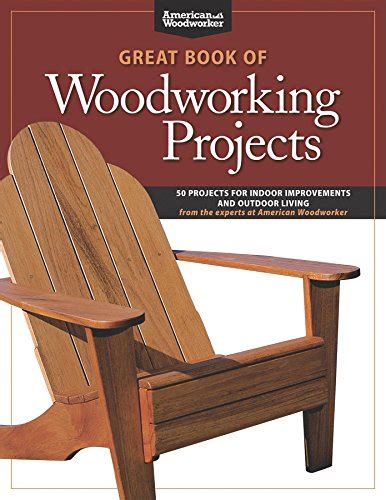 great book  woodworking projects  projects  indoor improvements  outdoor living