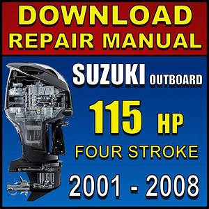 Download Suzuki 115hp Df115 Repair Manual 2001