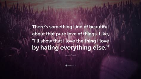 patton oswalt quote be kind patton oswalt quote there s something kind of beautiful