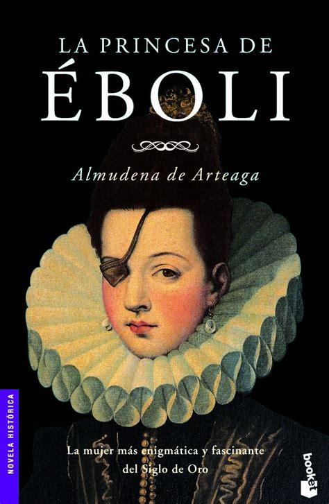 la antigua biblos la princesa de eboli almudena de arteaga