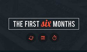 The First Six Months