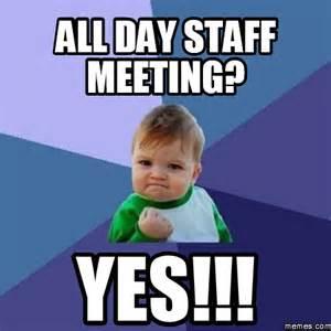 Staff Meeting Funny Memes
