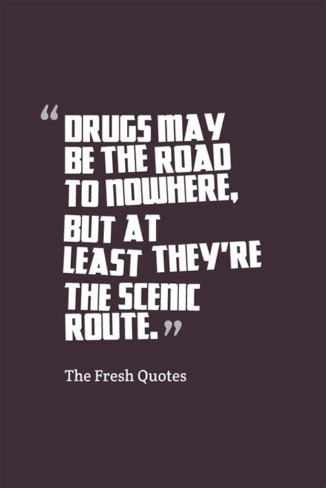 quotes  leaving drugs  quotes