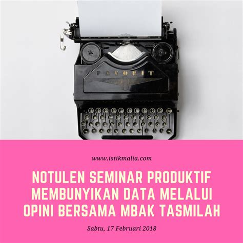 Tips Menjadi Notulen by Impian Istikmalia 283 Notulen Seminar