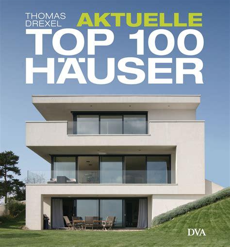 Moderne Häuser Unter 250 000 by Drexel Aktuelle Top 100 H 228 User Dva Verlag Hardcover