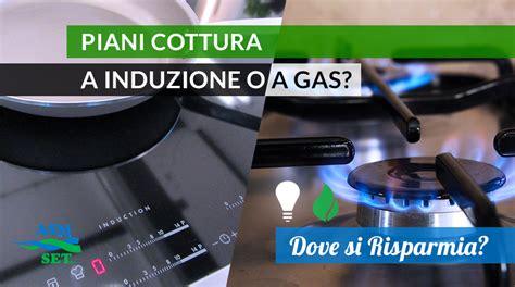 piano cottura induzione o gas piani cottura a induzione o a gas dove si risparmia