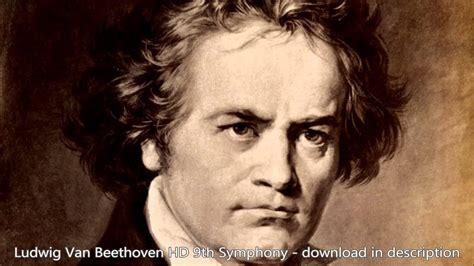 Ludwig Van Beethoven 9th Symphony Hd Download Youtube