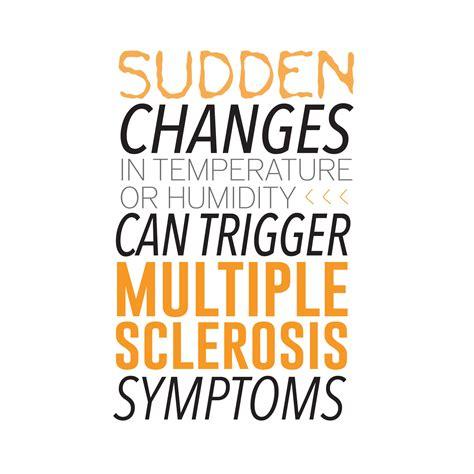 even the slightest temperature change can release symptoms