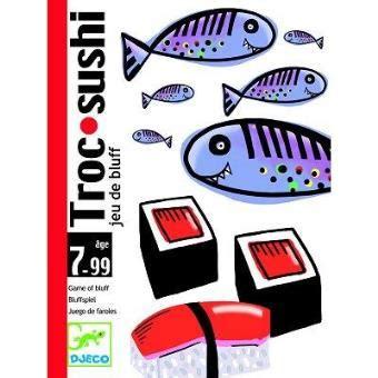jeu de cuisine sushi djeco jeu de bluff troc sushi jeu de cartes achat prix fnac