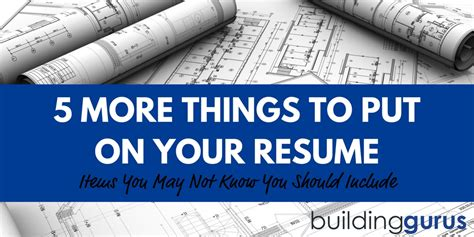 25 things not to put on your resume 5 more things you should put on your resume